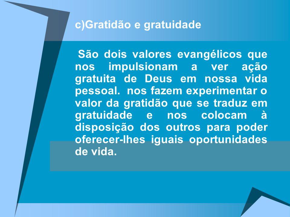 c)Gratidão e gratuidade
