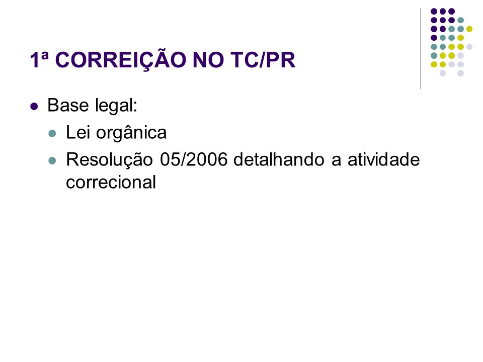 1ª CORREIÇÃO NO TC/PR Base legal: Lei orgânica