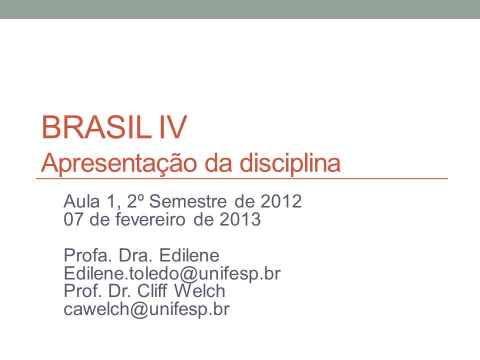 BRASIL IV Apresentação da disciplina