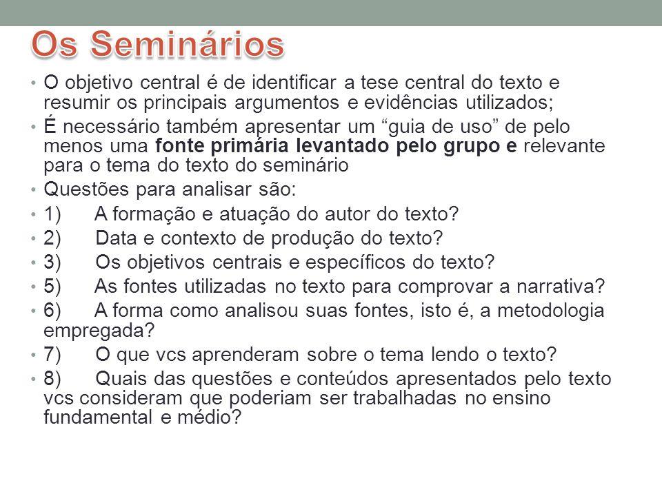 Os Seminários O objetivo central é de identificar a tese central do texto e resumir os principais argumentos e evidências utilizados;