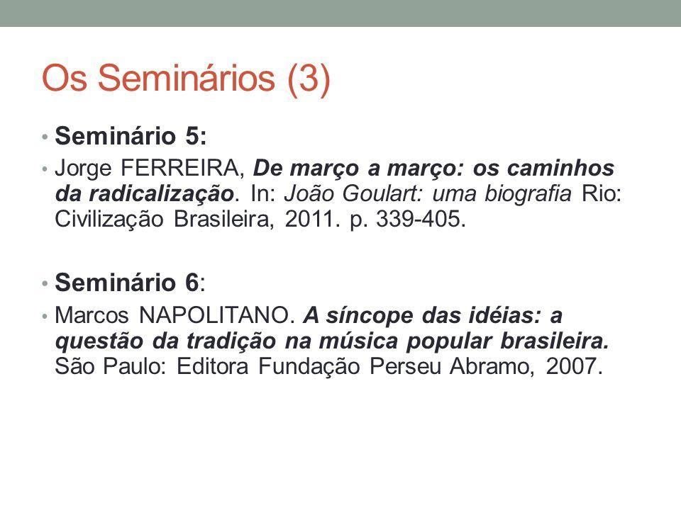 Os Seminários (3) Seminário 5: Seminário 6: