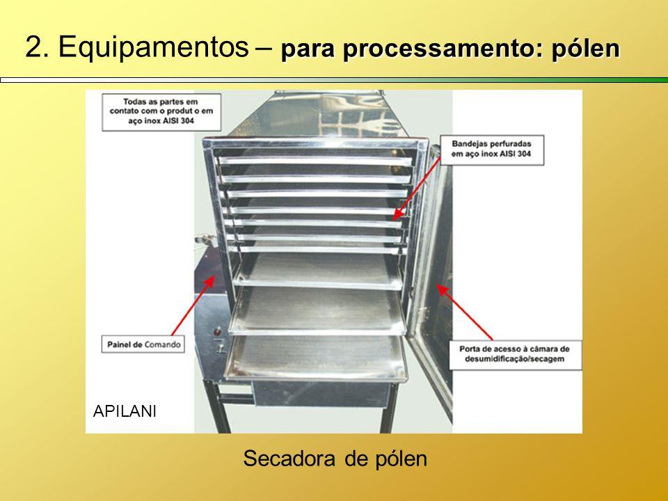 2. Equipamentos – para processamento: pólen