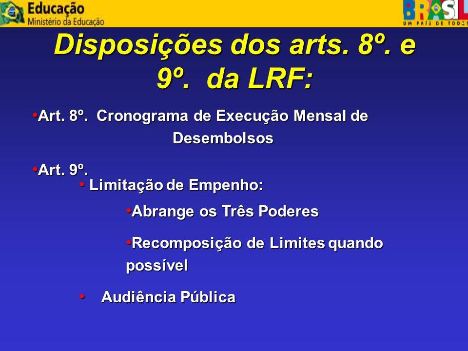 Disposições dos arts. 8º. e 9º. da LRF: