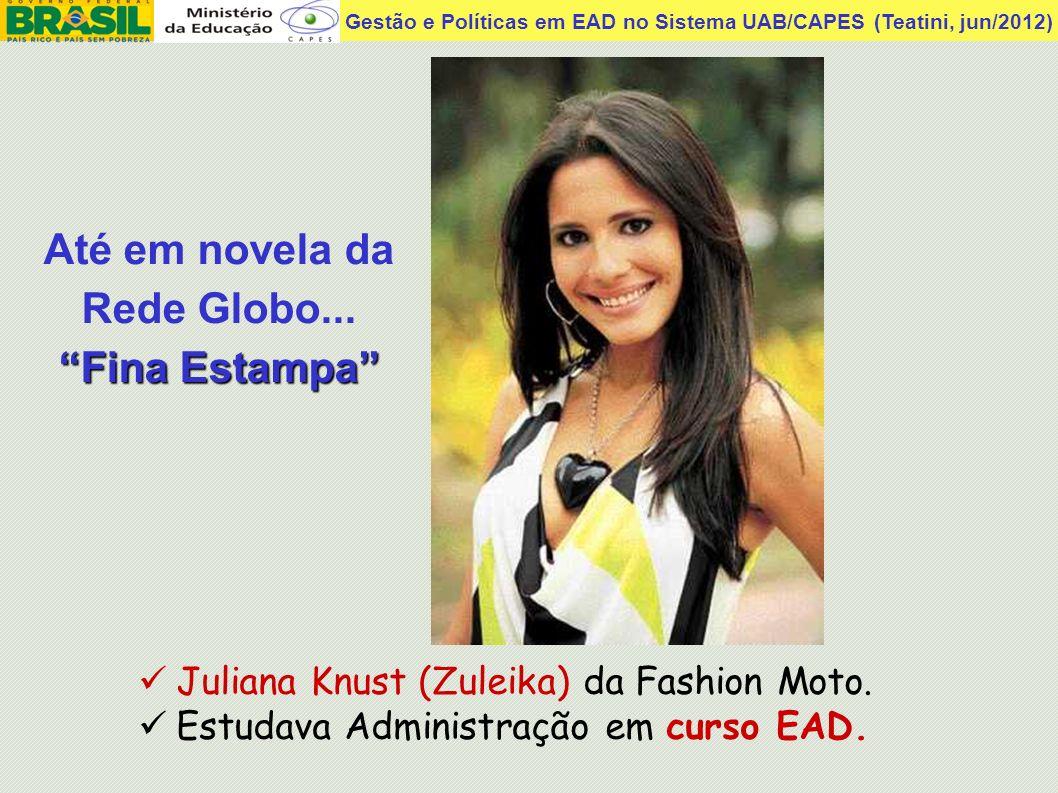Até em novela da Rede Globo...