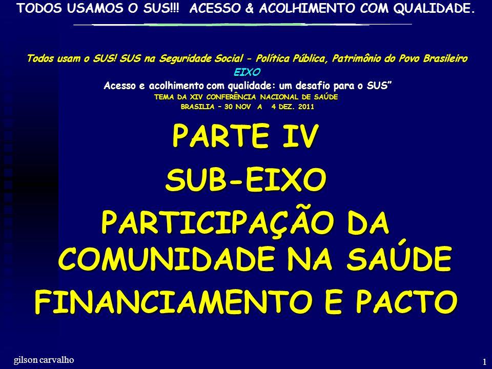 PARTICIPAÇÃO DA COMUNIDADE NA SAÚDE FINANCIAMENTO E PACTO