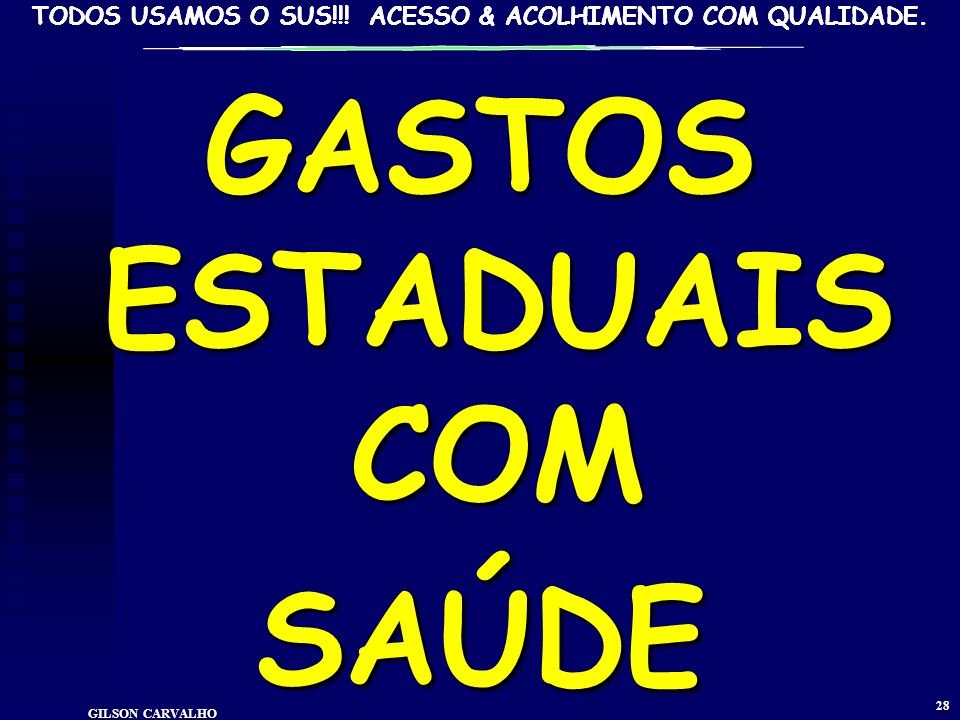 GASTOS ESTADUAIS COM SAÚDE