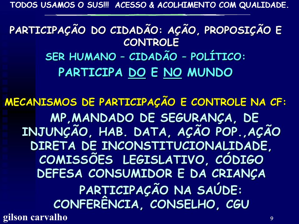 PARTICIPAÇÃO NA SAÚDE: CONFERÊNCIA, CONSELHO, CGU