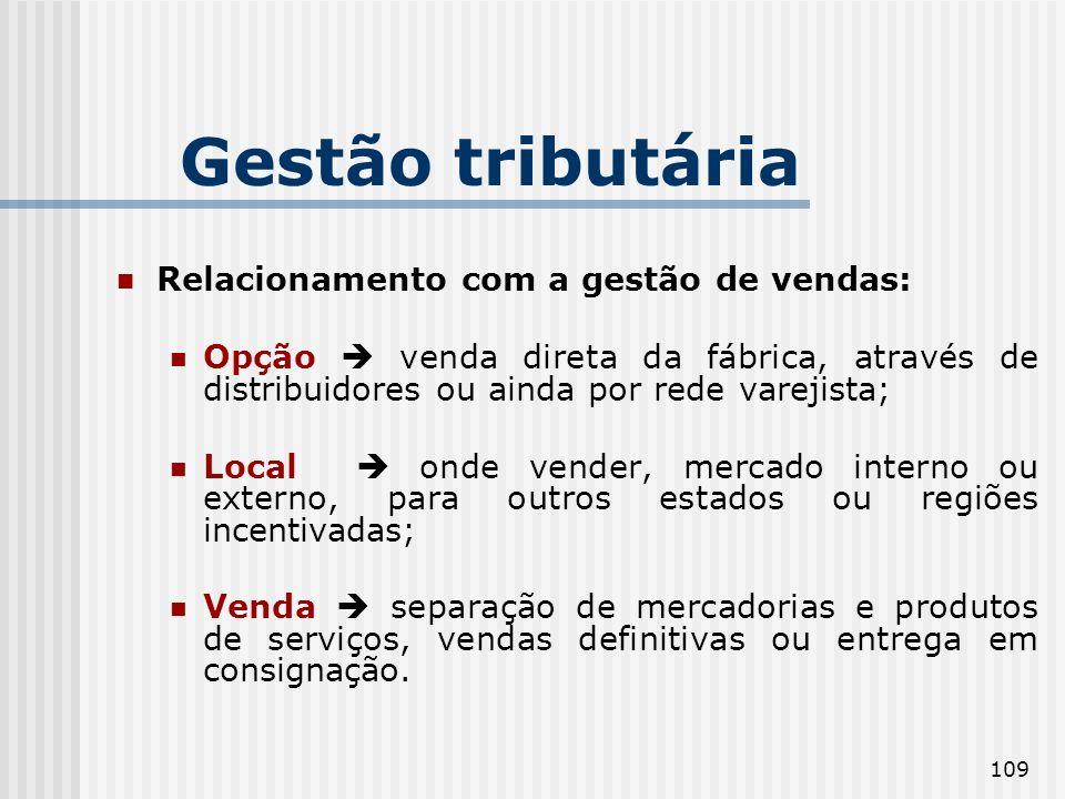 Gestão tributária Relacionamento com a gestão de vendas: