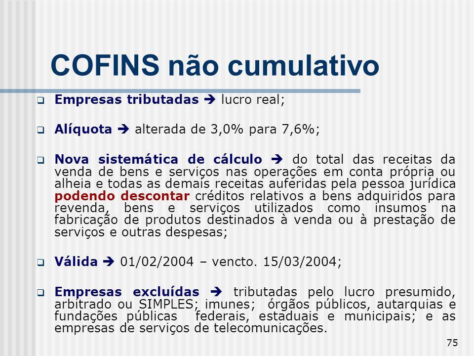 COFINS não cumulativo Empresas tributadas  lucro real;