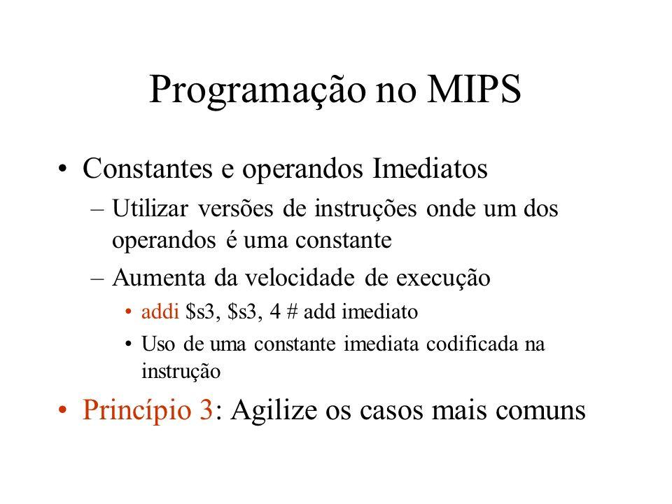 Programação no MIPS Constantes e operandos Imediatos