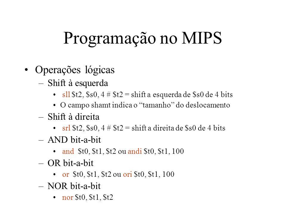 Programação no MIPS Operações lógicas Shift à esquerda Shift à direita
