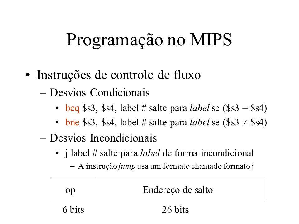 Programação no MIPS Instruções de controle de fluxo