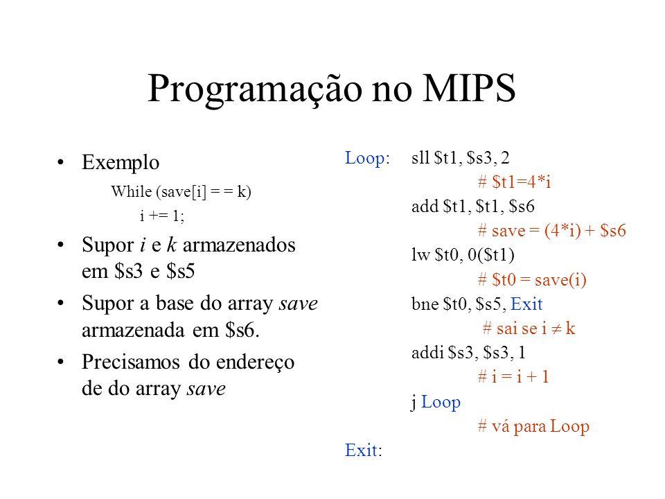 Programação no MIPS Exemplo Supor i e k armazenados em $s3 e $s5
