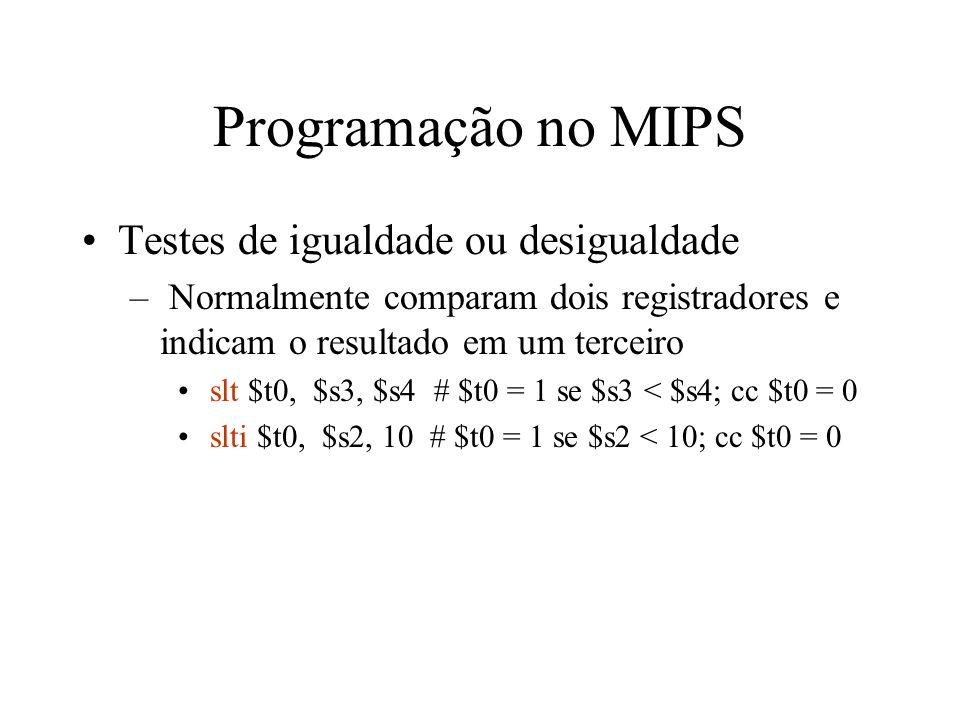 Programação no MIPS Testes de igualdade ou desigualdade