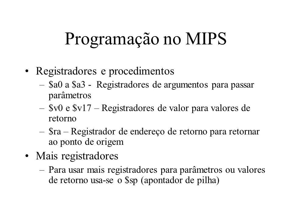 Programação no MIPS Registradores e procedimentos Mais registradores