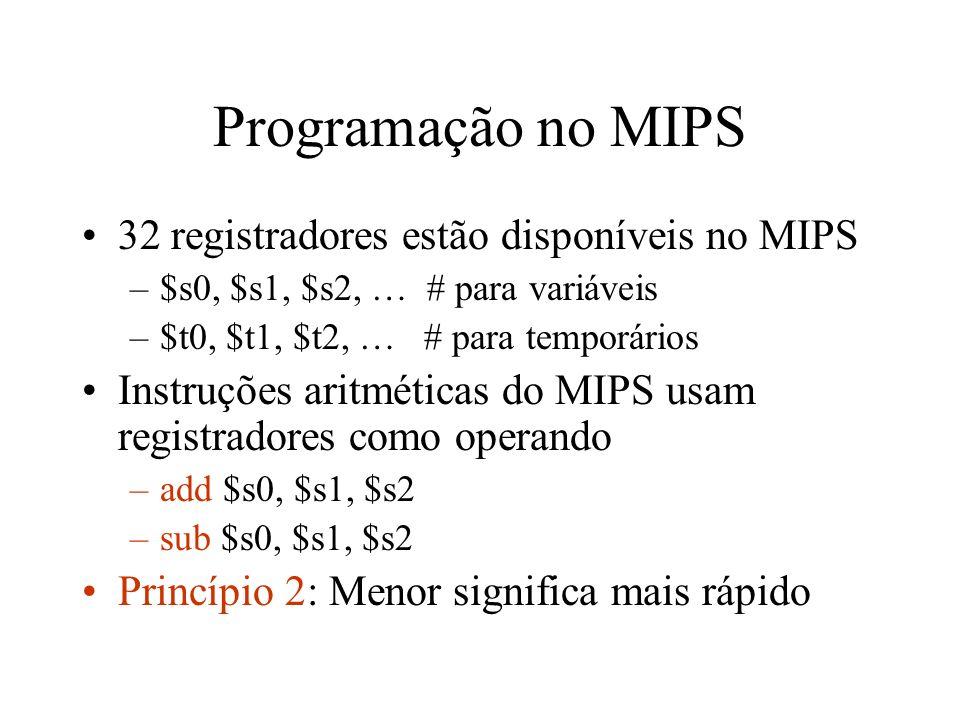 Programação no MIPS 32 registradores estão disponíveis no MIPS