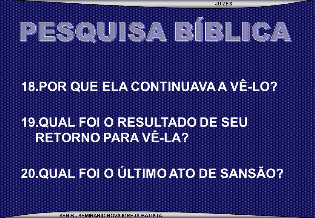 PESQUISA BÍBLICA POR QUE ELA CONTINUAVA A VÊ-LO