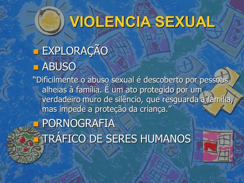 VIOLENCIA SEXUAL EXPLORAÇÃO ABUSO PORNOGRAFIA TRÁFICO DE SERES HUMANOS