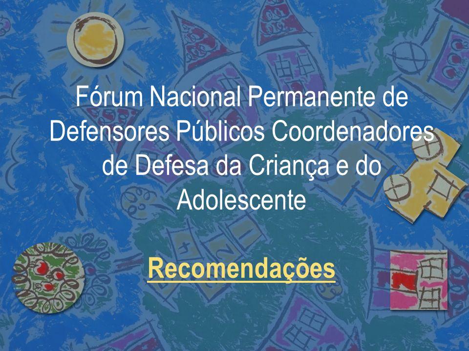 Fórum Nacional Permanente de Defensores Públicos Coordenadores de Defesa da Criança e do Adolescente