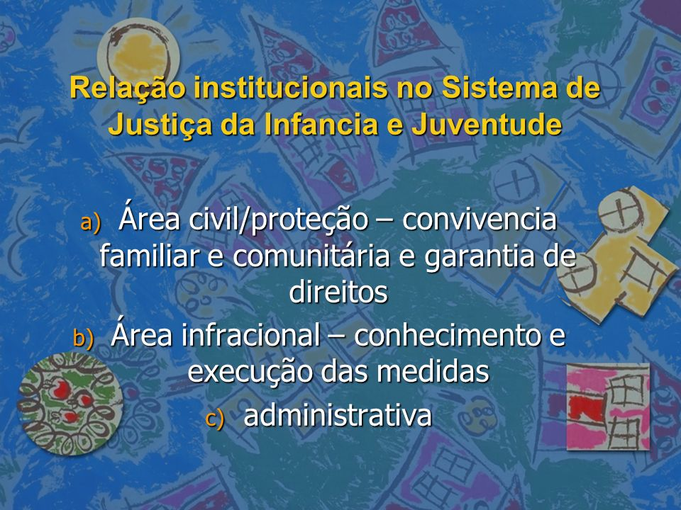 Relação institucionais no Sistema de Justiça da Infancia e Juventude