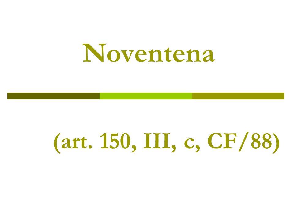 Noventena (art. 150, III, c, CF/88)