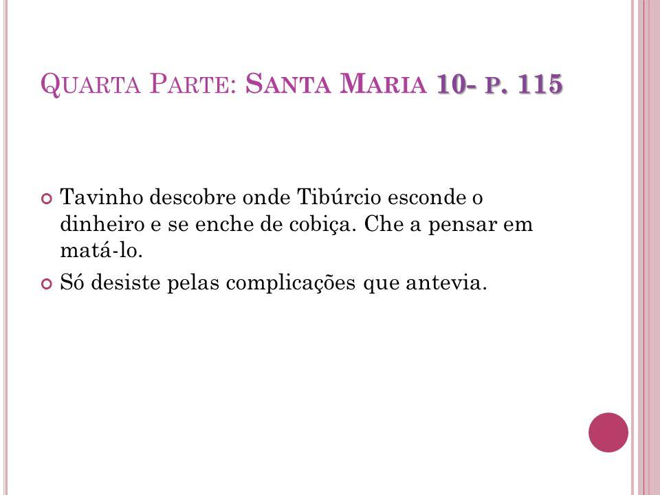 Quarta Parte: Santa Maria 10- p. 115