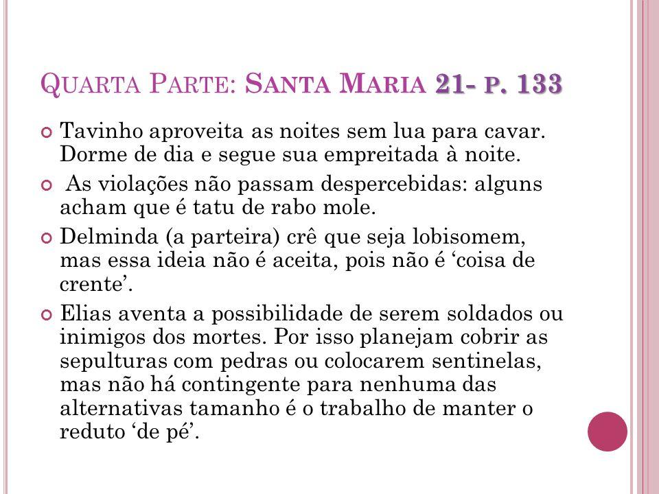 Quarta Parte: Santa Maria 21- p. 133