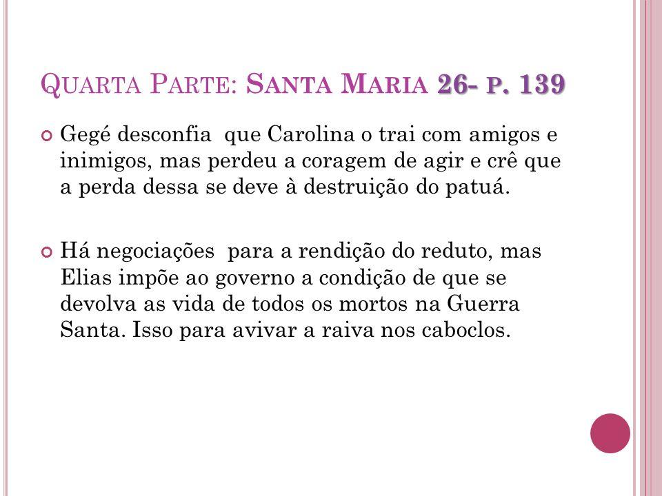 Quarta Parte: Santa Maria 26- p. 139