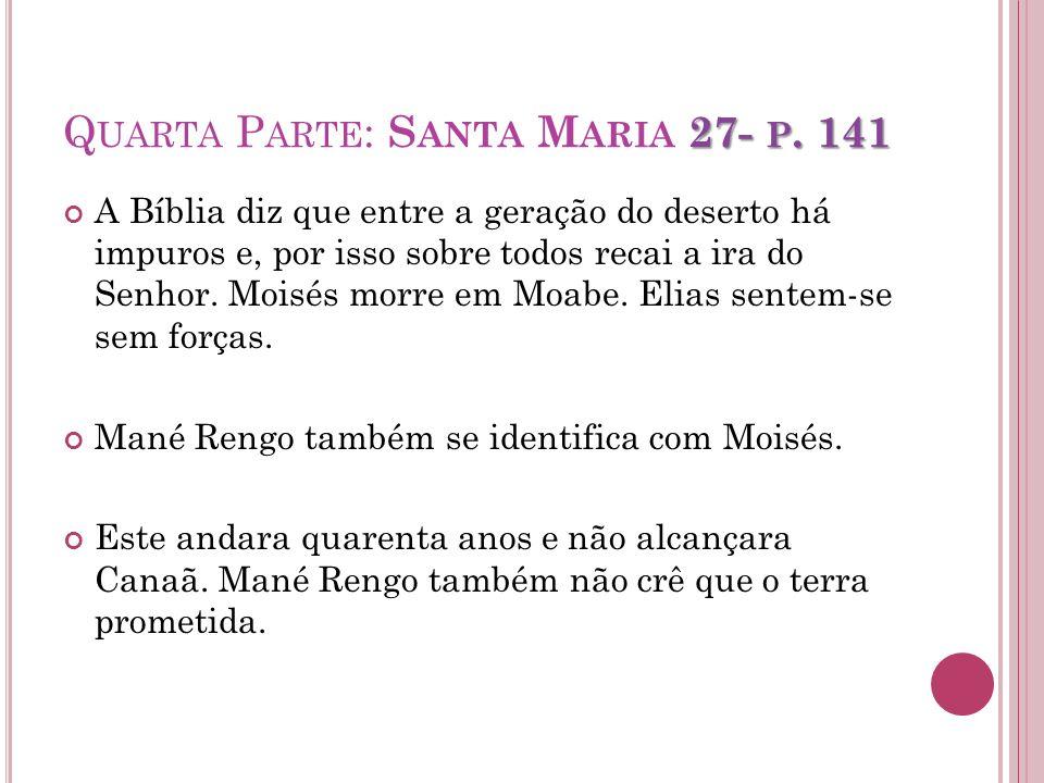 Quarta Parte: Santa Maria 27- p. 141