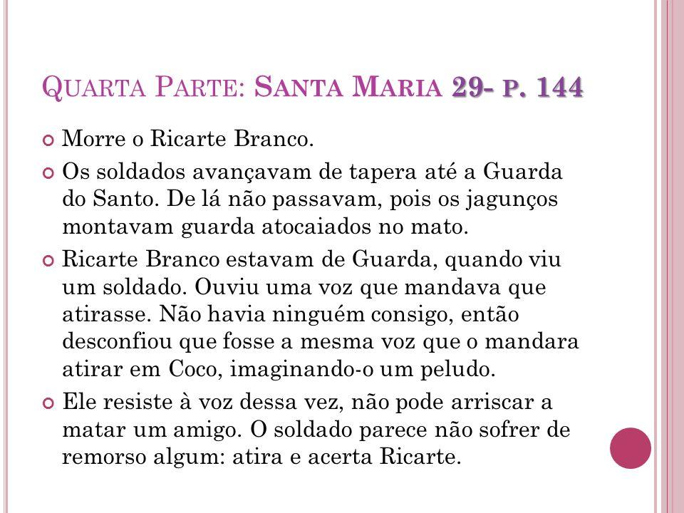 Quarta Parte: Santa Maria 29- p. 144
