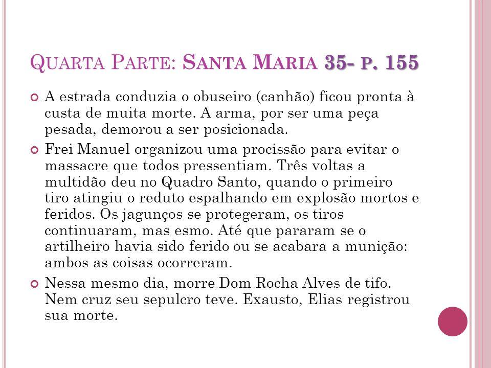 Quarta Parte: Santa Maria 35- p. 155