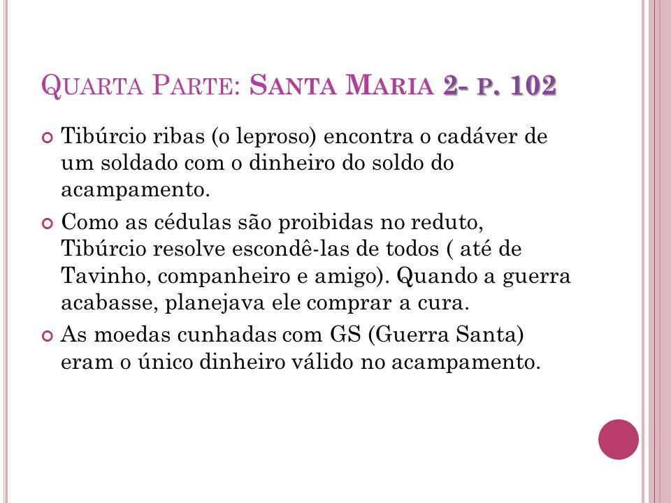Quarta Parte: Santa Maria 2- p. 102