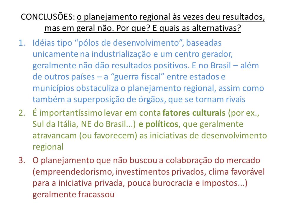 CONCLUSÕES: o planejamento regional às vezes deu resultados, mas em geral não. Por que E quais as alternativas