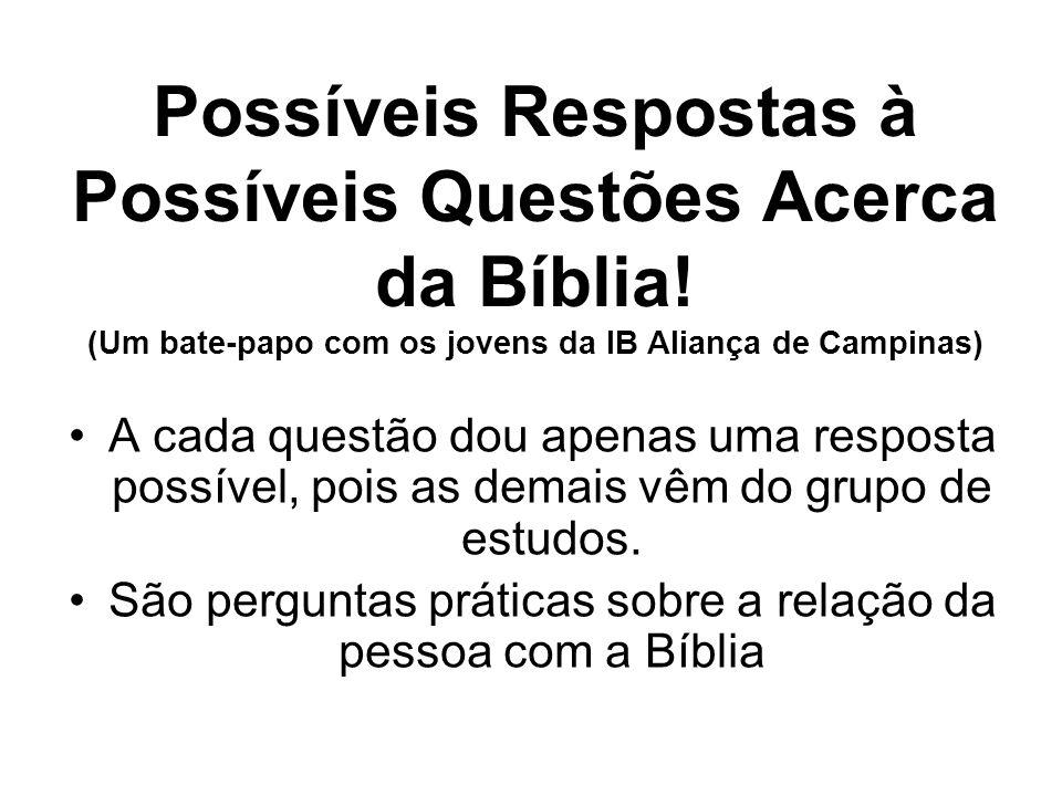 São perguntas práticas sobre a relação da pessoa com a Bíblia