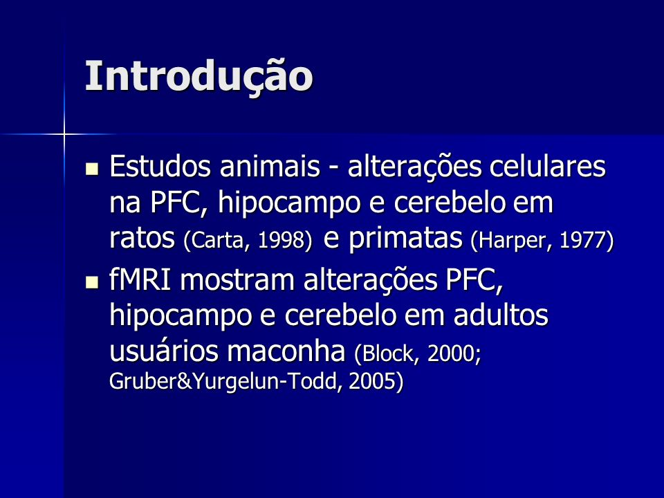 Introdução Estudos animais - alterações celulares na PFC, hipocampo e cerebelo em ratos (Carta, 1998) e primatas (Harper, 1977)
