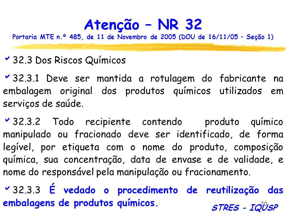 Atenção – NR 32 32.3 Dos Riscos Químicos