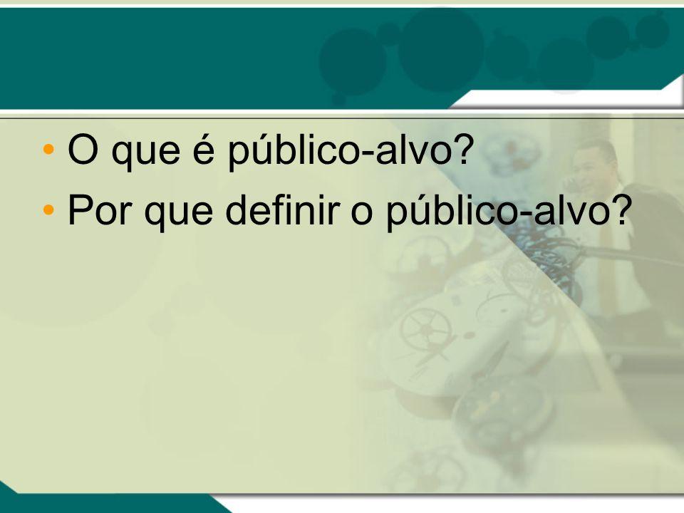 O que é público-alvo Por que definir o público-alvo