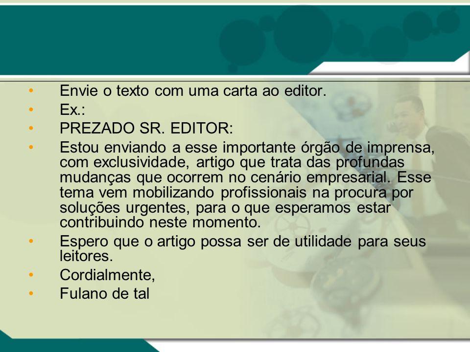 Envie o texto com uma carta ao editor.