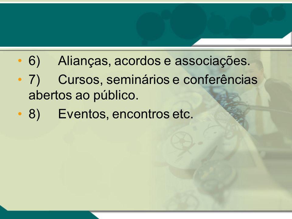 6) Alianças, acordos e associações.