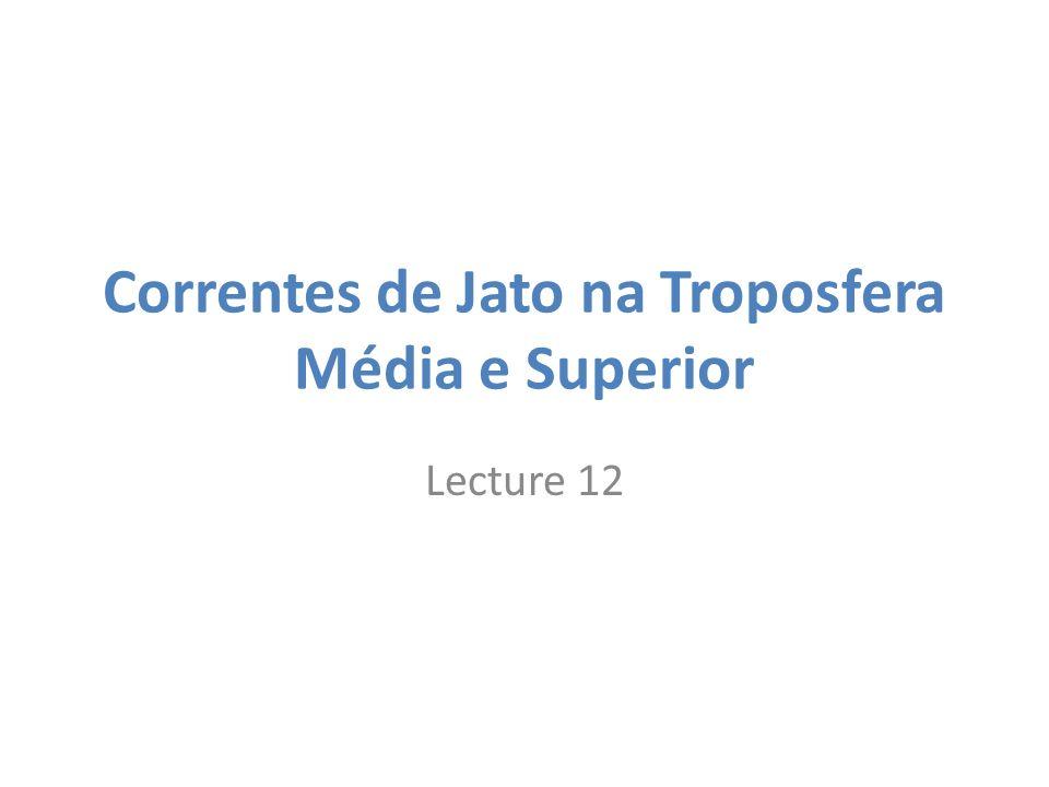 Correntes de Jato na Troposfera Média e Superior