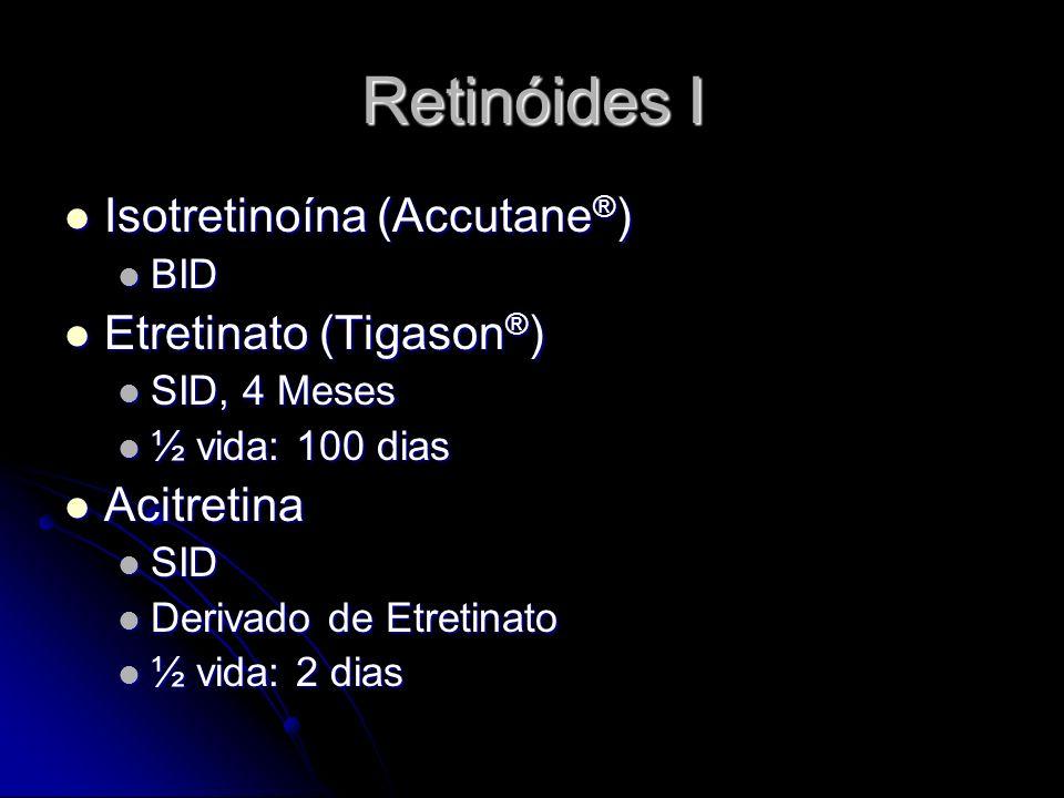 Retinóides I Isotretinoína (Accutane®) Etretinato (Tigason®)