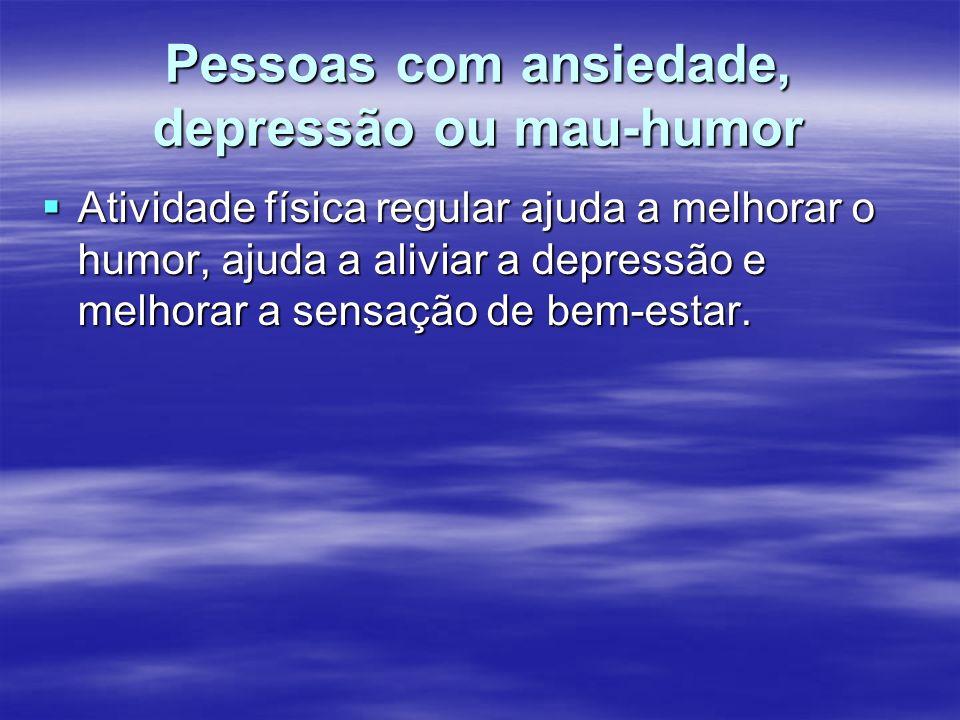 Pessoas com ansiedade, depressão ou mau-humor
