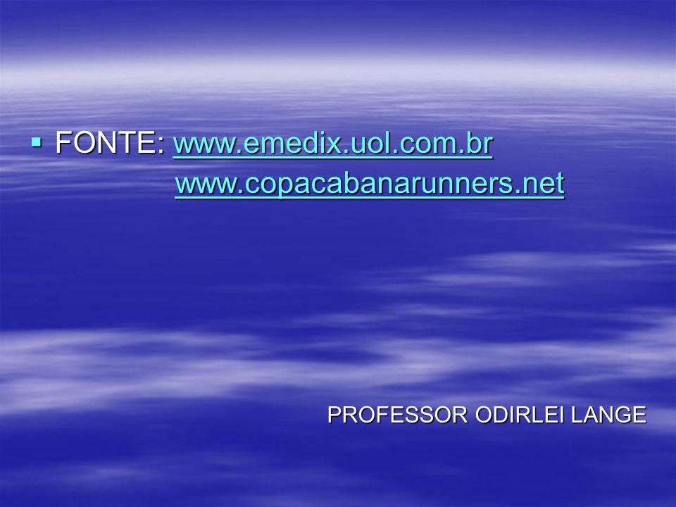 FONTE: www.emedix.uol.com.br