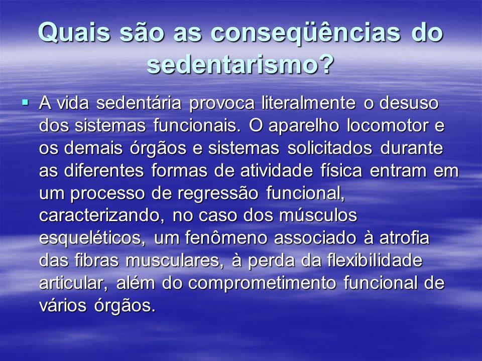 Quais são as conseqüências do sedentarismo