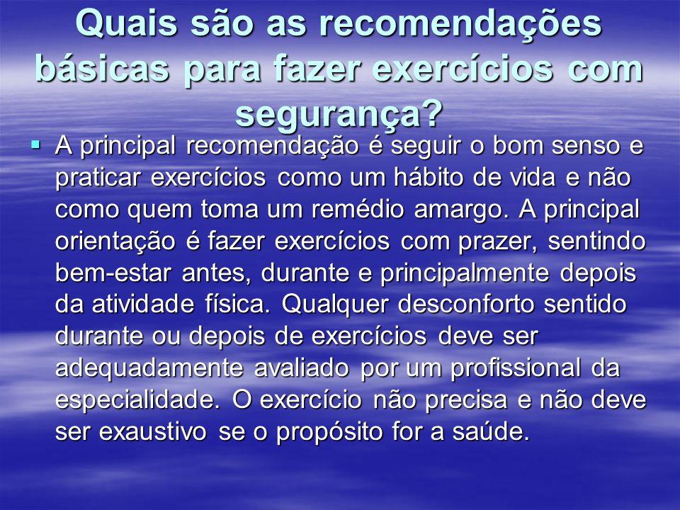 Quais são as recomendações básicas para fazer exercícios com segurança