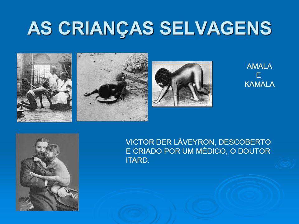 AS CRIANÇAS SELVAGENS AMALA E KAMALA VICTOR DER LÀVEYRON, DESCOBERTO
