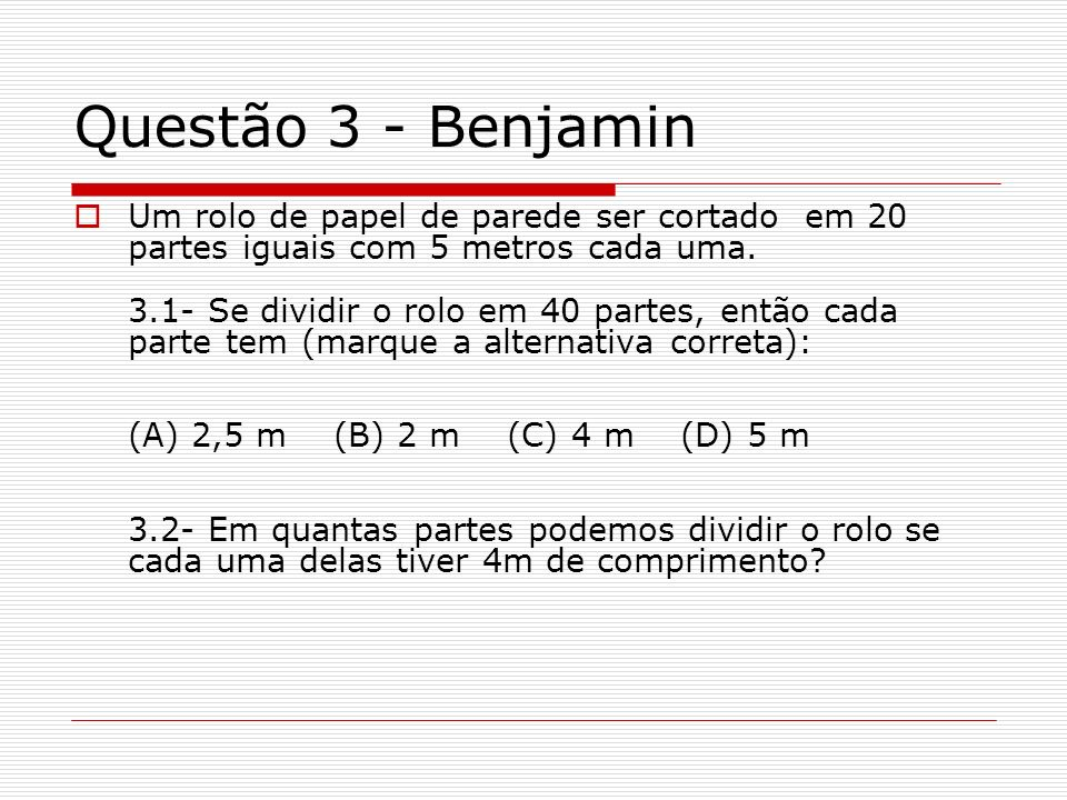 Questão 3 - Benjamin