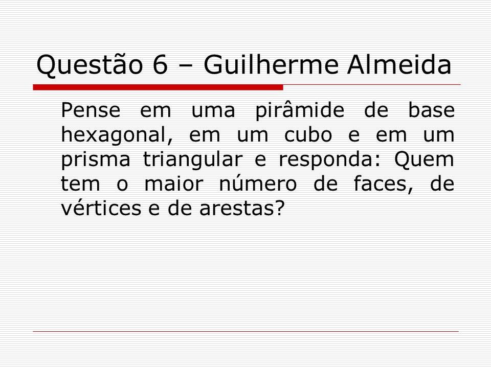 Questão 6 – Guilherme Almeida