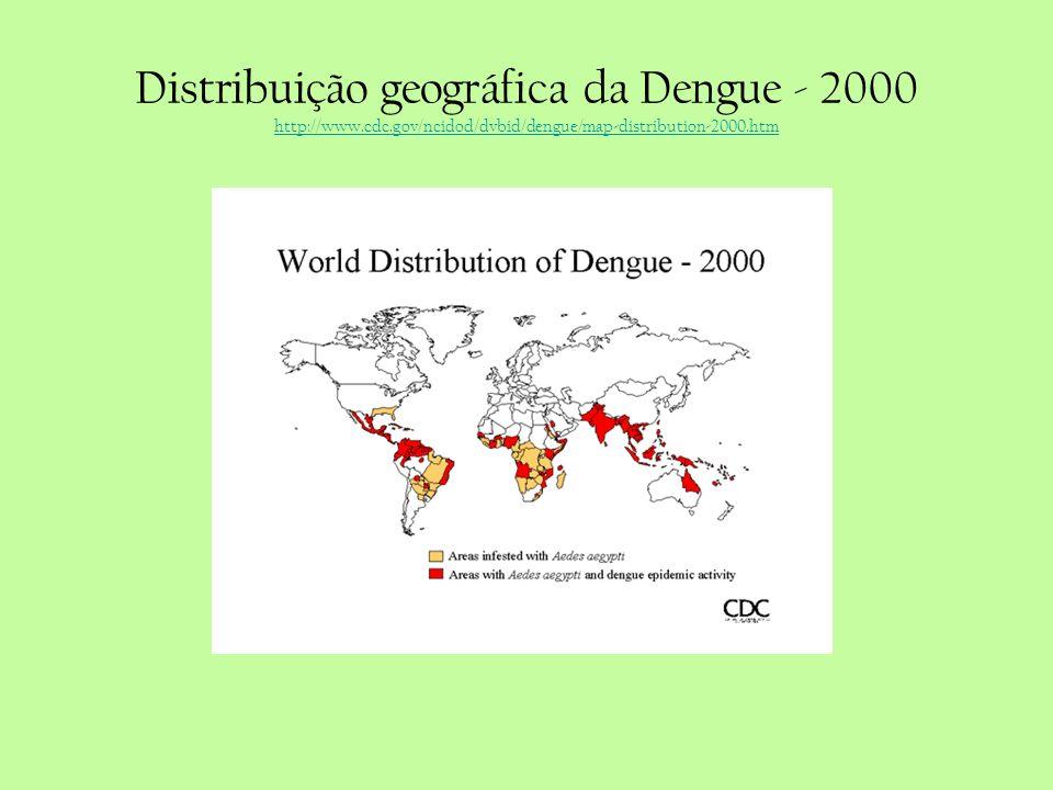 Distribuição geográfica da Dengue - 2000 http://www. cdc