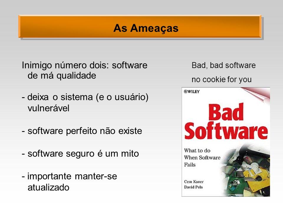 As Ameaças Inimigo número dois: software de má qualidade